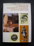Colectiile  Galeriei  Nationale  din  Ungaria  (limba maghiara)  270  pagini