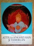 Manole Neagoe - Attila, Ginghiz-Han si Tamerlan