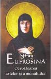 Sfanta Eufrosina. Ocrotitoarea artelor si a monahiilor