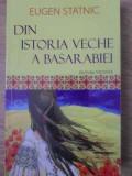 Din Istoria Veche A Basarabiei - Eugen Statnic ,416582