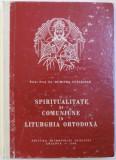 SPIRITUALITATE SI COMUNIUNE IN LITURGHIA ORTODOXA de DUMITRU STANILOAE , 1986