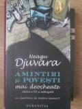 Amintiri Si Povesti Mai Deocheate Editia A Iii-a Adaugita Cu - Neagu Djuvara ,416643
