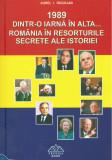 1989: dintr-o iarna in alta: Romania in resorturile secrete... / A. I. Rogojan