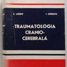 C. Arseni - Traumatologia Cranio - Cerebrala