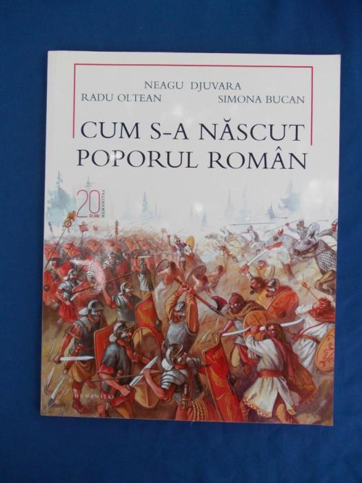 NEAGU DJUVARA - CUM S-A NASCUT POPORUL ROMAN * ILUSTRATIA RADU OLTEAN - 2010