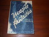 NOAPTE  FANTASTICA  -  Stefan  Zweig   ( editie veche, foarte rara ) *, Stefan Zweig