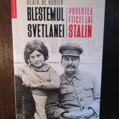 Beata de Robien - Blestemul Svetlanei .Povestea fiicei lui Stalin, Humanitas, 2018