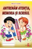 Antrenam atentia, memoria si scrisul - Silvia Ursache, Silvia Ursache