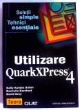 Utilizare QuarkXPress 4 de Kelly Kordes Anton Rochelle Barnhart David Grey, Teora