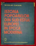 Istoria popoarelor din sud-estul Europei in epoca moderna).../ N. Ciachir