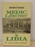 MEDIC AL ULTIMEI FRONTIERE IN LIBIA - ANDREI IANAS