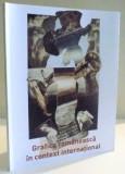 GRAFICA ROMANEASCA IN CONTEXT INTERNATIONAL , GALERIA DIALOG 21 MARTIE-30 MAI 2017