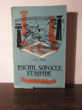 ESCHIL , SOFOCLE , EURIPIDE-LIVIU RUSU