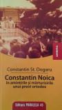 C. DOGARU: CONSTANTIN NOICA IN AMINTIRILE SI MARTURISIRILE UNUI PREOT ORTODOX, Constantin Noica