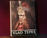 Nicolae Stoicescu Vlad Tepes, ed. princeps, legata, cu supracoperta, ilustratii