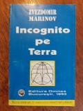 Incognito pe Terra - Zvezdomir Marinov / R5P5F, Alta editura