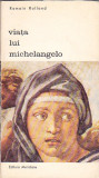 ROMAIN ROLLAND - VIATA LUI MICHELANGELO ( BA )