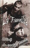 Vand caseta audio La Familia-Baieti De Cartier,originala