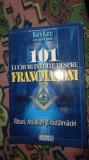 101 lucruri inedite despre francmasoni / rituri ritualuri si rastalmaciri 227pag
