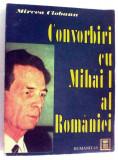 Convorbiri cu Mihai I al României de Mircea Ciobanu, Humanitas
