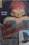 IPOTEZA PALEOASTRONAUTICA de RENATO ZAMFIR , 2001