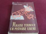 EGON CERNEA - MASINI TERMICE CU PISTOANE LIBERE