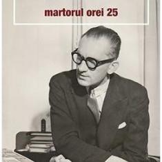 Memorii. Martorul orei 25 - Constantin Virgil Gheorghiu