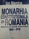 MONARHIA CONSTITUTIONALA IN ROMANIA,ENCICLOPEDIE POLITICA 1866-1938-ION MAMINA