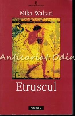 Etruscul - Mika Waltari foto