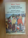 N5 Aventurile lui Tom Sawyer , Aventuile lui Huckleberry Finn - MARK TWAIN
