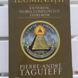 Iluminatii - Pierre Andre Taguief