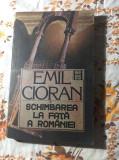 Schimbarea la fata a Romaniei Emil Cioran
