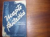 STEFAN  ZWEIG  -  NOAPTE  FANTASTICA   ( editie veche, foarte rara ) *