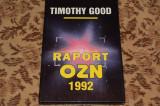 Timothy Good - Raport OZN 1992 + Ei sunt aici I