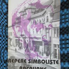 CORNELIU GROAPA - REPERE SIMBOLISTE BACAUANE (1999 - cu DEDICATIE si AUTOGRAF!)