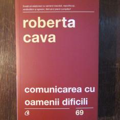 COMUNICAREA CU OAMENI DIFICILI-ROBERTA CAVA, Curtea Veche, 2018