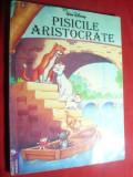 Walt Disney - Pisicile Aristocrate -Ed. Egmond Romania 1995 ,112 pag