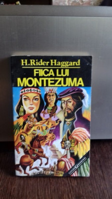 FIICA LUI MONTEZUMA - H. RIDER HAGGARD foto