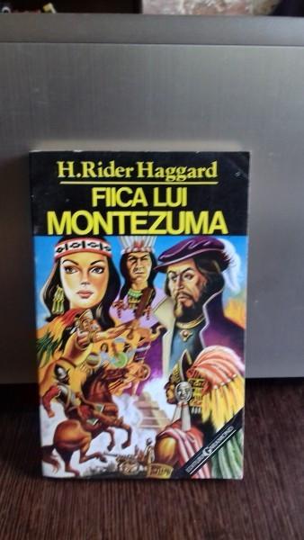FIICA LUI MONTEZUMA - H. RIDER HAGGARD foto mare