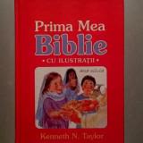 Prima mea Biblie cu ilustratii  - K. N. Taylor -International Bible Society 1992