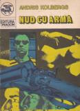 ANDRIS KOLBERGS - NUD CU ARMA