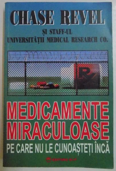 MEDICAMENTE MIRACULOASE PE CARE NU LE CUNOASTETI INCA de CHASE REVEL , 1995
