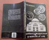 Imparatii Bizantului Si Monedele Lor - Ion Donoiu, Alta editura