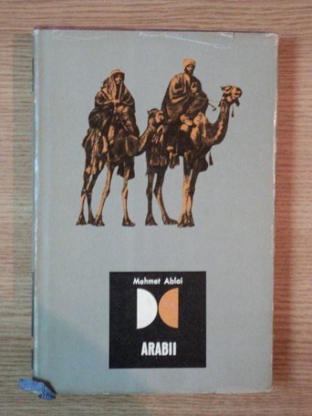 ARABII DE LA MECCA LA CORDOBA de MEHMET ABLAI , Bucuresti 1968