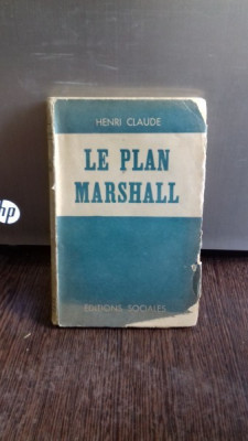 LE PLAN MARSHALL - HENRI CLAUDE (PLANUL MARSHALL) foto