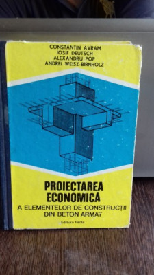 PROIECTAREA ECONOMICA A ELEMENTELOR DE CONSTRUCTII DIN BETON ARMAT - CONSTANTIN AVRAM foto