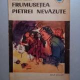 Frumusetea pietrei nevazute -Leonida Neamtu-   Colectia Cutezatorii 1965