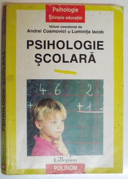 PSIHOLOGIE SCOLARA de ANDREI COSMOVICI SI LUMINITA IACOB , 1999 foto mare