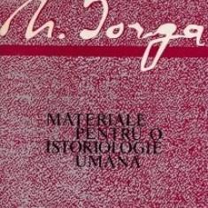 Nicolae Iorga - Materiale pentru o istoriologie umană