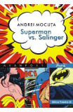 Superman vs. Salinger - Andrei Mocuta